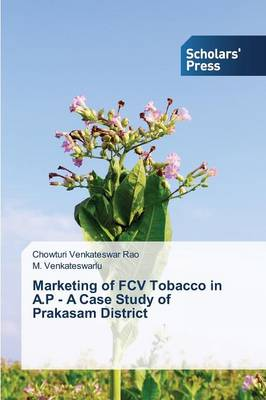 Marketing of Fcv Tobacco in A.P - A Case Study of Prakasam District