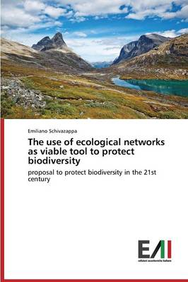The Use of Ecological Networks as Viable Tool to Protect Biodiversity