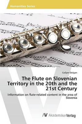 The Flute on Slovenian Territory in the 20th and the 21st Century