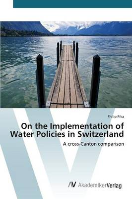 On the Implementation of Water Policies in Switzerland