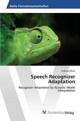 Speech Recognizer Adaptation