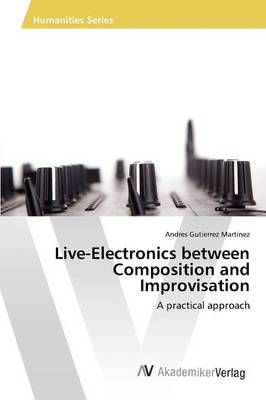 Live-Electronics Between Composition and Improvisation