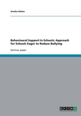 Behavioural Support in Schools: Approach for Schools Eager to Reduce Bullying