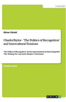 Charlestaylor - 'The Politics of Recognition' and Intercultural Tensions
