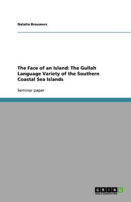The Face of an Island: The Gullah Language Variety of the Southern Coastal Sea Islands