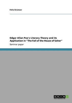 Edgar Allan Poe's Literary Theory and Its Application in the Fall of the House of Usher