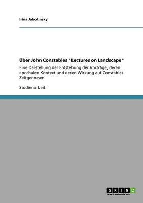 "Uber John Constables ""Lectures on Landscape"""