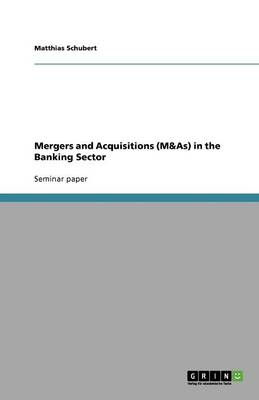 Mergers and Acquisitions (M&as) in the Banking Sector