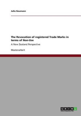 The Revocation of Registered Trade Marks in Terms of Non-Use