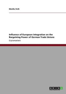 Influence of European Integration on the Bargaining Power of German Trade Unions