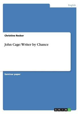 John Cage: Writer by Chance