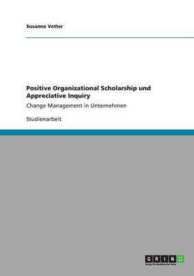 Positive Organizational Scholarship Und Appreciative Inquiry