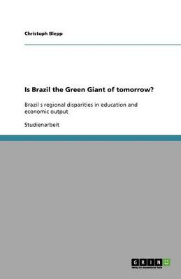 Is Brazil the Green Giant of Tomorrow?