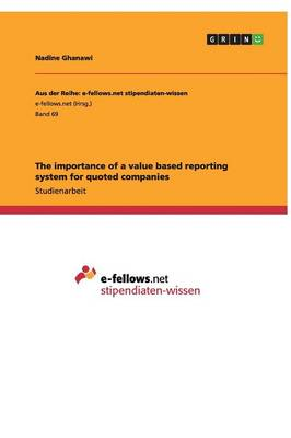 The Importance of a Value Based Reporting System for Quoted Companies