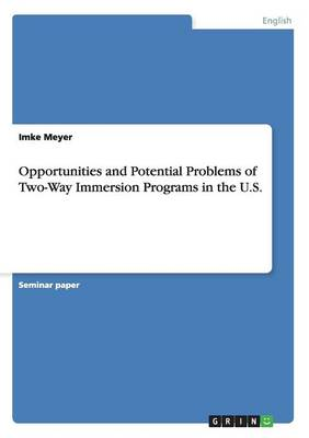 Opportunities and Potential Problems of Two-Way Immersion Programs in the U.S.