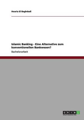 Islamic Banking - Eine Alternative Zum Konventionellen Bankwesen?