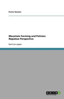 Mountain Farming and Policies: Nepalese Perspective