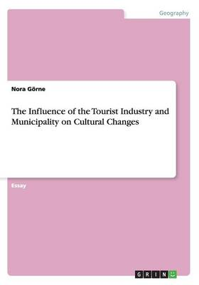 The Influence of the Tourist Industry and Municipality on Cultural Changes
