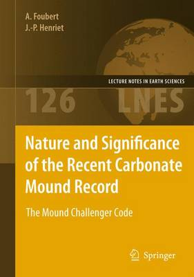 Nature and Significance of the Recent Carbonate Mound Record: The Mound Challenger Code