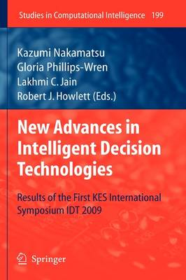 New Advances in Intelligent Decision Technologies: Results of the First KES International Symposium IDT'09