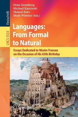 Languages: From Formal to Natural: Essays Dedicated to Nissim Francez on the Occasion of His 65th Birthday
