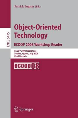 Object-Oriented Technology: ECOOP 2008 Workshops Paphos, Cyprus, July 7-11, 2008 Final Reports