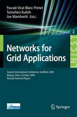 Networks for Grid Applications: Second International Conference, GridNets 2008, Beijing, China, October 8-10, 2008. Revised Selected Papers