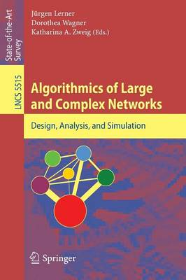 Algorithmics of Large and Complex Networks: Design, Analysis, and Simulation