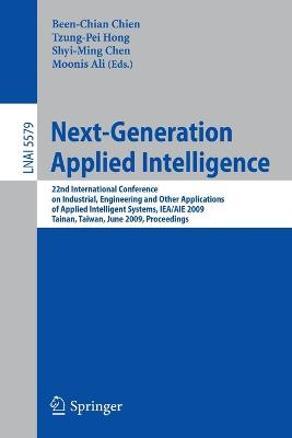 Next-Generation Applied Intelligence: 22nd International Conference on Industrial Engineering and Other Applications of Applied Intelligent Systems, IEA/AIE 2009, Tainan, Taiwan, June 24-27, 2009. Proceedings