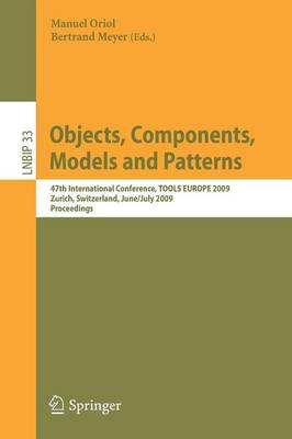 Objects, Components, Models and Patterns: 47th International Conference, TOOLS EUROPE 2009, Zurich, Switzerland, June 29-July 3, 2009, Proceedings