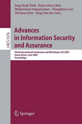 Advances in Information Security and Assurance: Third International Conference and Workshops, ISA 2009, Seoul, Korea, June 25-27, 2009. Proceedings