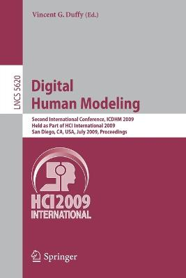 Digital Human Modeling: Second International Conference, ICDHM 2009, Held as Part of HCI International 2009 San Diego, CA, USA, July 19-24, 2009 Proceedings