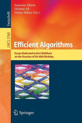 Efficient Algorithms: Essays Dedicated to Kurt Mehlhorn on the Occasion of His 60th Birthday
