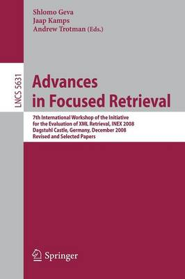 Advances in Focused Retrieval: 7th International Workshop of the Initiative for the Evaluation of XML Retrieval, INEX 2008, Dagstuhl Castle, Germany, December 15-18, 2009. Revised and Selected Papers