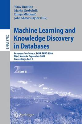 Machine Learning and Knowledge Discovery in Databases: European Conference, ECML PKDD 2009, Bled, Slovenia, September 7-11, 2009, Proceedings: Pt. 2