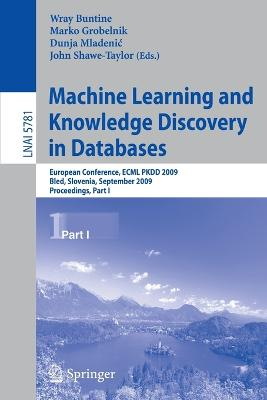 Machine Learning and Knowledge Discovery in Databases: European Conference, ECML PKDD 2009, Bled, Slovenia, September 7-11, 2009, Proceedings, Part I
