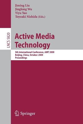 Active Media Technology: 5th International Conference, AMT 2009, Beijing, China, October 22-24, 2009, Proceedings