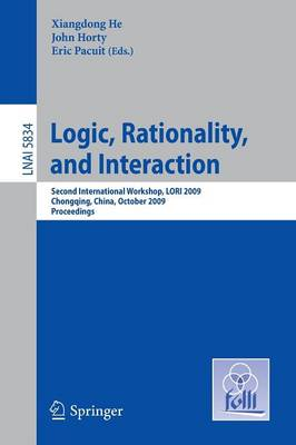 Logic, Rationality, and Interaction: Second International Workshop, LORI 2009, Chongqing, China, October 8-11, 2009, Proceedings