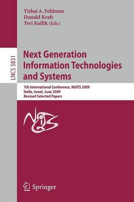 Next Generation Information Technologies and Systems: 7th International Conference, NGITS 2009 Haifa, Israel, June 16-18, 2009 Revised Selected Papers