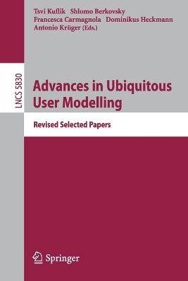 Advances in Ubiquitous User Modelling: Revised Selected Papers