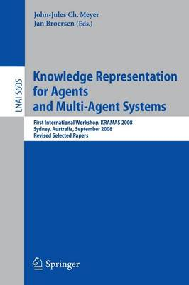 Knowledge Representation for Agents and Multi-Agent Systems: First International Workshop, KRAMAS 2008, Sydney, Australia, September 17, 2008, Revised Selected Papers