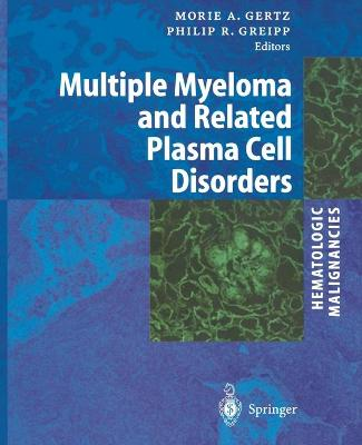 Hematologic Malignancies: Multiple Myeloma and Related Plasma Cell Disorders