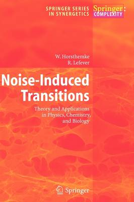 Noise-Induced Transitions: Theory and Applications in Physics, Chemistry, and Biology
