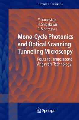 Mono-Cycle Photonics and Optical Scanning Tunneling Microscopy: Route to Femtosecond Angstrom Technology