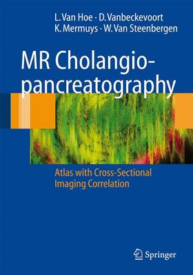 MR Cholangiopancreatography: Atlas with Cross-Sectional Imaging Correlation