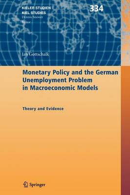Monetary Policy and the German Unemployment Problem in Macroeconomic Models: Theory and Evidence
