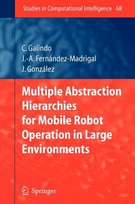 Multiple Abstraction Hierarchies for Mobile Robot Operation in Large Environments