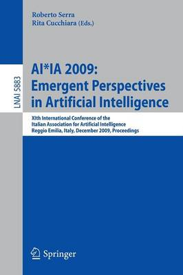 AI*IA 2009: XIth International Conference of the Italian Association for Artificial Intelligence, Reggio Emilia, Italy, December 9-12, 2009, Proceedings