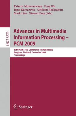 Advances in Multimedia Information Processing - PCM 2009: 10th Pacific Rim Conference on Multimedia, Bangkok, Thailand, December 15-18, 2009. Proceedings