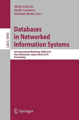 Databases in Networked Information Systems: 6th International Workshop, DNIS 2010, Aizu-Wakamatsu, Japan, March 29-31, 2010, Proceedings